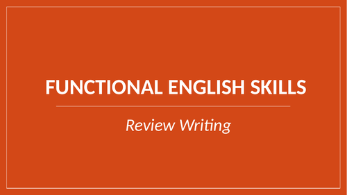 Functional Skills English: Review Writing Level 1 & 2. Powerpoint and Task Booklet