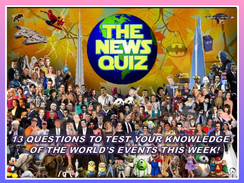 CURRENT WEEK The News Quiz 10th -24th February 2020 Form Tutor Time Current Affairs