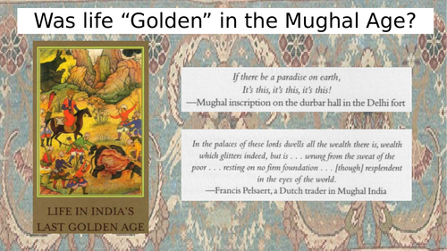 """Was life """"Golden"""" in the Mughal Age?"""