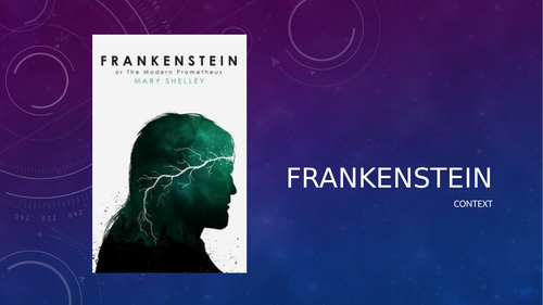 Frankenstein Context (A Level and GCSE)