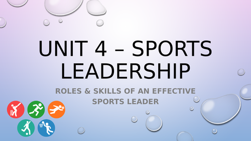 BTEC Level 3 Sport: Unit 4 - Sports Leadership Unit of Work