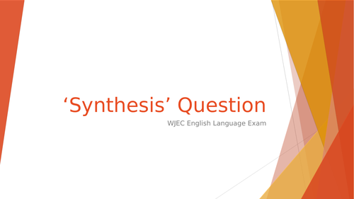 Synthesis question WJEC English Language exam revision