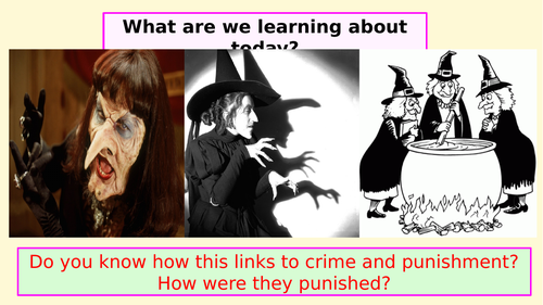 Edexcel Crime and Punishment - Witchcraft AT Least two lessons (3 inc the documentary on Youtube)