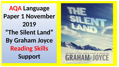 """""""The Silent Land"""": Nov 2019 AQA Paper 1 READING Support Powerpoint  AND Paper 2!"""