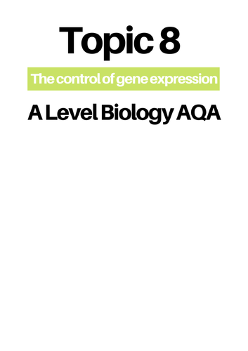 CONCISE A* A Level Biology AQA Topic 8 (mutations, control of gene expression, cancer, etc) Notes