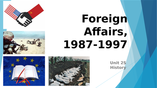 Foreign Affairs 1987-1997 - AQA A Level History - Unit 2S