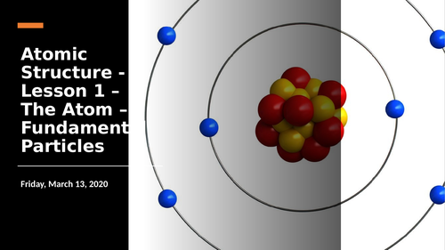 A-level Chemistry - Year 1 - 3.1.1.1 - Atomic Structure - Fundamental Particles - Lesson 1 of 6