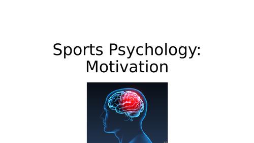 BTEC Sports Psychology - Motivation