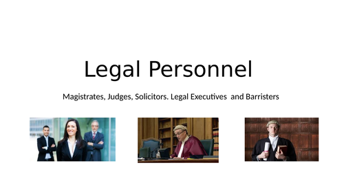 Legal Personnel - AQA Law English Legal System