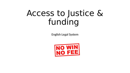 Access to Justice & Funding - AQA Law English Legal System