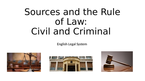 Sources and Rule of law - Lesson 1 AQA Law English Legal System