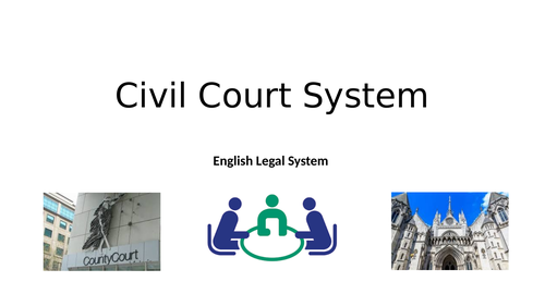 Civil Court System - AQA law English Legal system