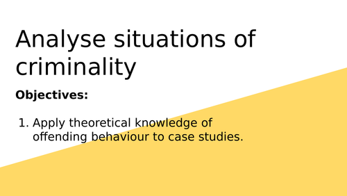 ** CRIMINOLOGY AC3.1 ANALYSE SITUATIONS OF CRIMINALITY **