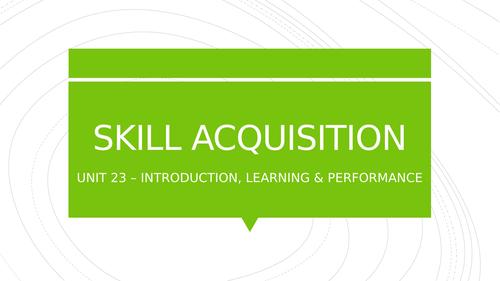 BTEC Level 3 Sport - Unit 23: Skill Acquisition