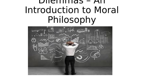 introduction to moral philosophy - dilemmas