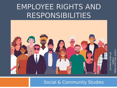 Social and Community Studies - Workplace Rights - Employee Rights & Responsibilities