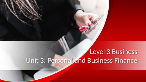BTEC Level 3 Business: Unit 3 Personal and Business Finance - Sources of Finance (Learning Aim D)