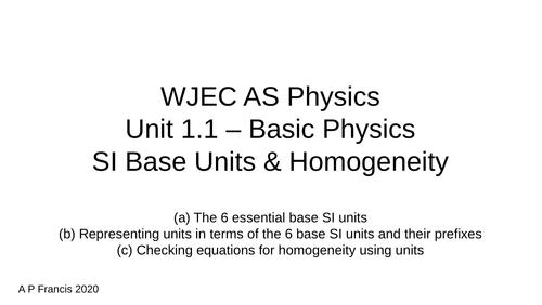 WJEC AS Physics - Unit 1 Basic Physics, SI Base Units & Homogeneity