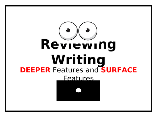 Features of Writing - Deeper and Surface Features