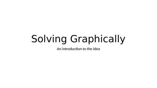 Introduction to solving graphically
