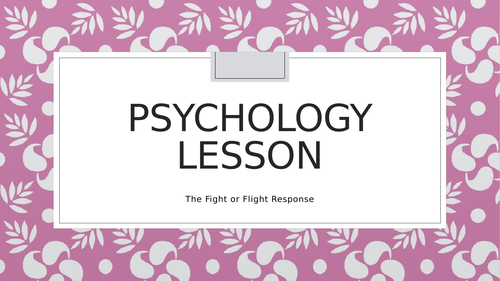 Psychology in Science - Fight or Flight Response