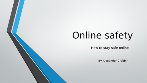How to stay safe online- PowerPoint