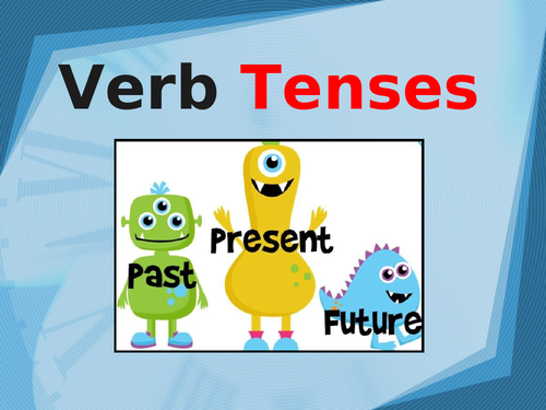 Verbs: Past, Present and Future Tense Sentences - PowerPoint