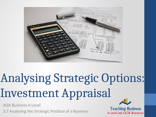 AQA Business - Analysing Strategic Options: Investment Appraisal