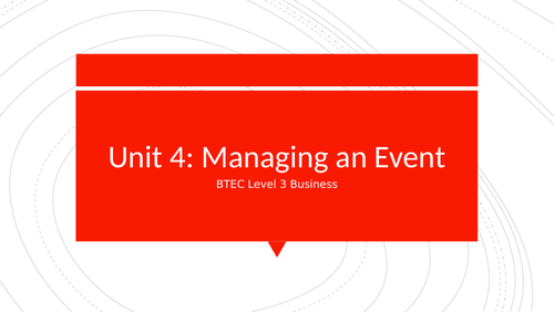 BTEC Level 3 Business Unit 4: Managing an Event - Managing and Marketing an Event