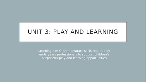 Play and Learning  Learning aim C
