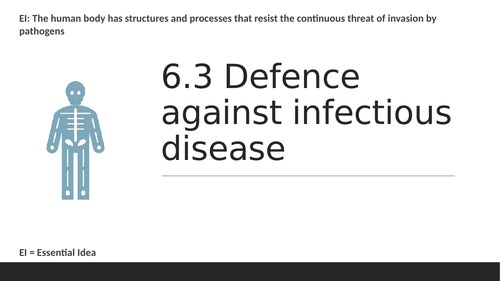 IBDP biology 2016 Topic 6.3 Defence against infectious disease Powerpoint