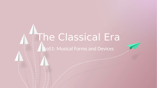 Eduqas GCSE Music - The Classical Era - AoS1: Musical Forms and Devices