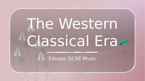 Eduqas GCSE Music - The Western Classical Era - AoS1: Musical Forms and Devices