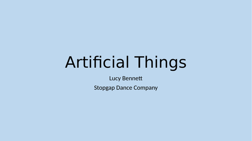 AQA GCSE Dance - Artificial Things