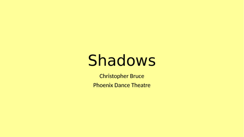 AQA GCSE Dance Shadows Powerpoint