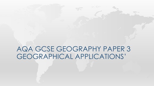 Paper 3 Geographical Applications Booklet - AQA GCSE Geography (9-1)