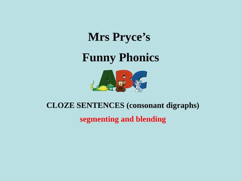 Cloze cons. digraphs Mrs Pryce's Funny Phonics