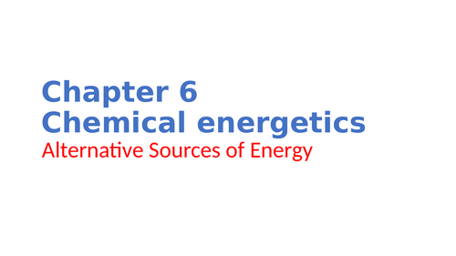 IGCSE Chemistry Chapter 6 Chemical energetics