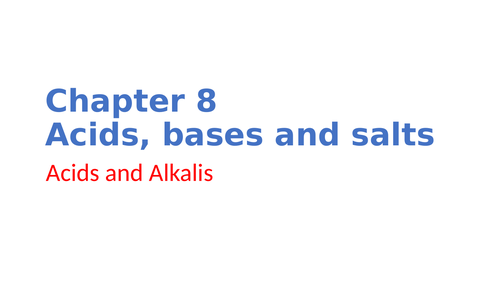 IGCSE Chemistry Chapter 8 Acids, bases and salts