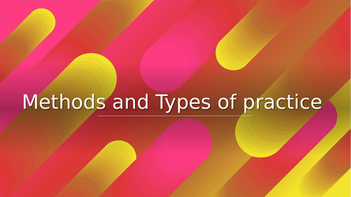 AQA A level PE  - Methods and Types of Practice