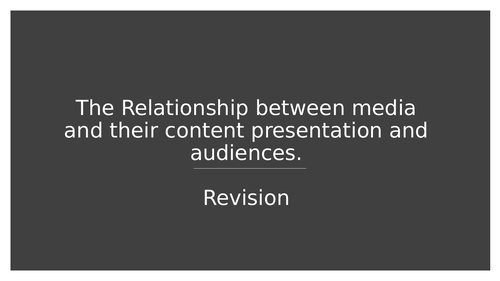 Sociology - Media - Relationship between audiences and the media - Revision