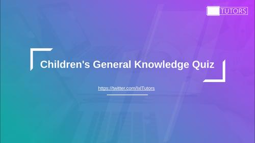 2020 Children's General Knowledge Quiz