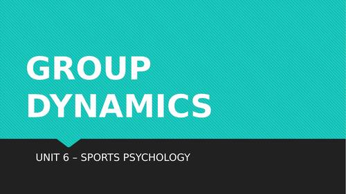 Unit 6 - Sports Psychology (Group Dynamics - LA: B) Unit of Work.