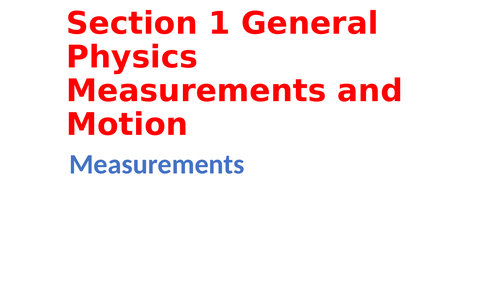 IGCSE Physics Section 1 General physics, Measurements and motion