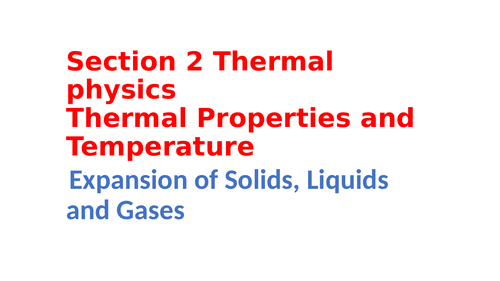 IGCSE Physics Section 2 Thermal physics, Thermal properties and temperature