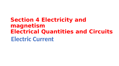 IGCSE Physics Section 4 Electricity and magnetism, Electrical quantities and circuits