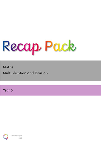 Recap Pack - Yr 5 Multiplication and Division