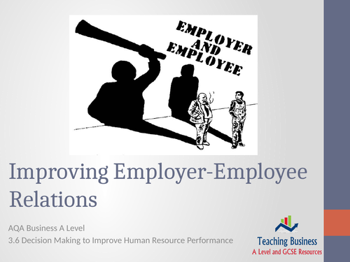 AQA Business - Improving Employer-Employee Relations