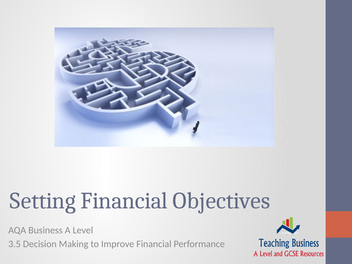 AQA Business - Setting Financial Objectives