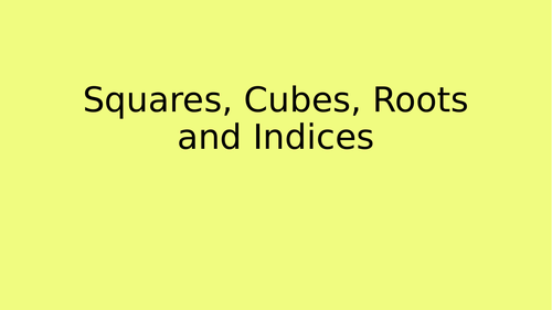 Square, Cube, Roots and Indices Lesson